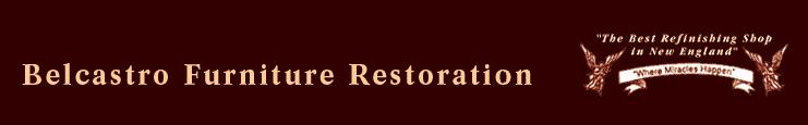 Belcastro Furniture Restoration Refinishing